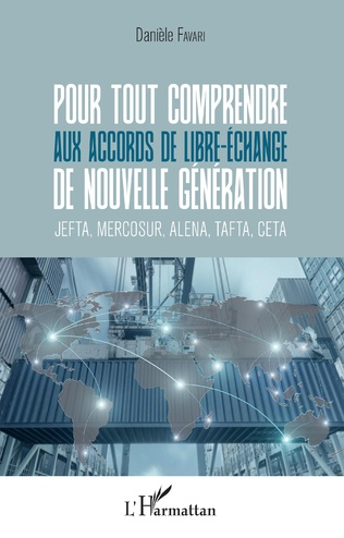 Couverture Pour tout comprendre aux accords de libre-échange de nouvelle génération