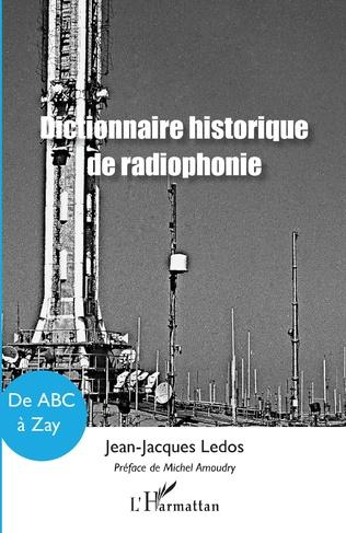 Couverture Dictionnaire historique de radiophonie