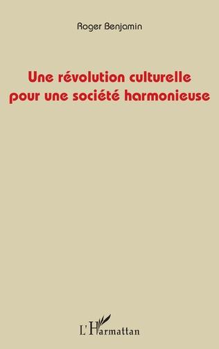 Couverture Une révolution culturelle pour une société harmonieuse