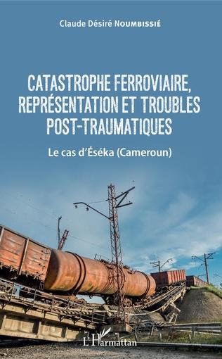 Couverture Catastrophe ferroviaire, représentation et troubles post-traumatiques