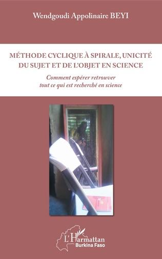 Couverture Méthode cyclique à spirale, unicité du sujet et de l'objet en science