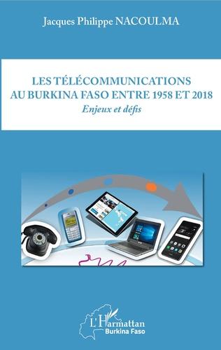 Couverture Les télécommunications au Burkina Faso entre 1958 et 2018