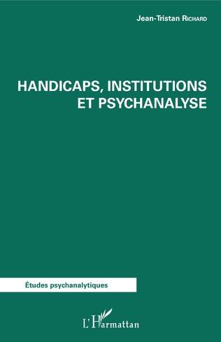 Couverture Handicaps, institutions et psychanalyse