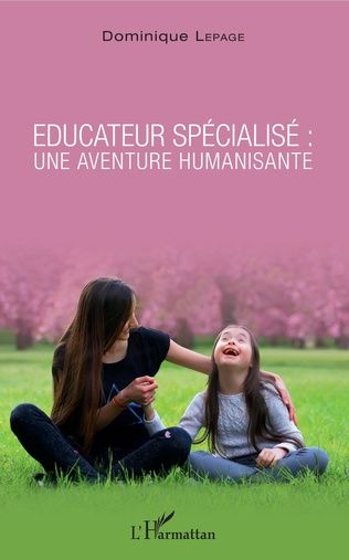 Couverture Éducateur spécialisé : une aventure humanisante