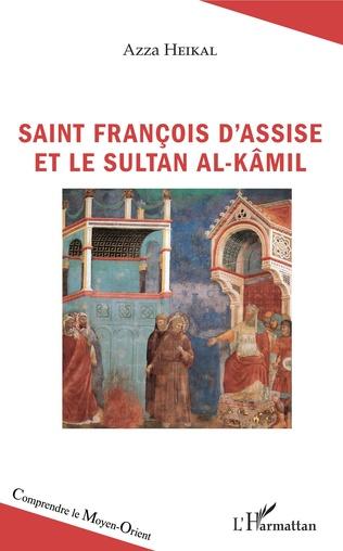 Couverture Saint François d'Assise et le sultan Al-Kâmil