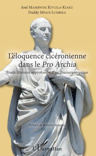 Couverture L'éloquence cicéronienne dans le Pro Archia