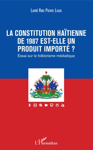 Couverture La constitution haïtienne de 1987 est-elle un produit importé ?