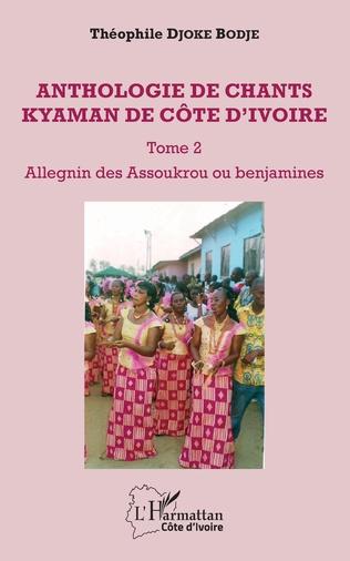 Couverture Anthologie de chants kyaman de Côte d'ivoire Tome 2