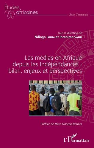 Couverture Les médias en Afrique depuis les Indépendances : bilan, enjeux et perspectives
