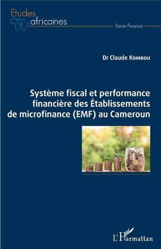 Couverture Système fiscal et performance financière des Etablissements de microfinance (EMF) au Cameroun
