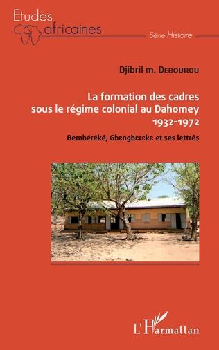 Couverture La formation des cadres sous le régime colonial au Dahomey