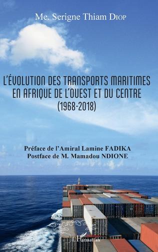 Couverture L'évolution des transports maritimes en Afrique de l'Ouest et du Centre (1968-2018)