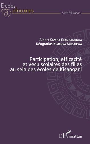 Couverture Participation, efficacité et vécu scolaires des filles au sein des écoles de Kisangani