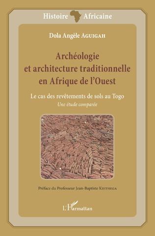 Couverture Archéologie et architecture traditionnelle en Afrique de l'Ouest
