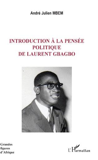 Couverture Introduction à la pensée politique de Laurent Gbagbo