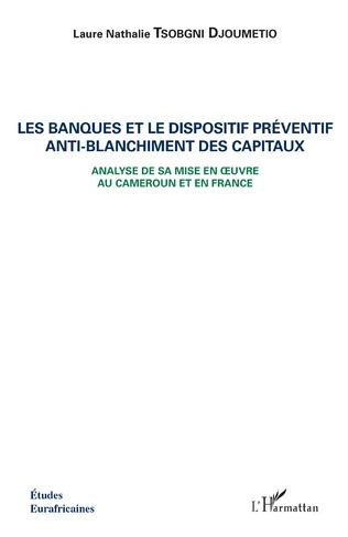 Couverture Les banques et le dispositif préventif anti-blanchiment des capitaux