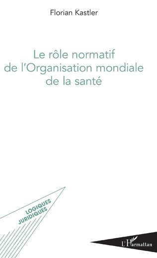 Couverture Le rôle normatif de l'Organisation mondiale de la santé