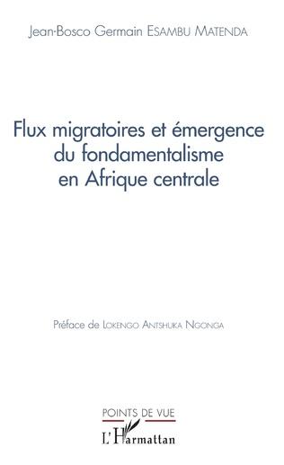 Couverture Flux migratoires et émergence du fondamentalisme en Afrique centrale