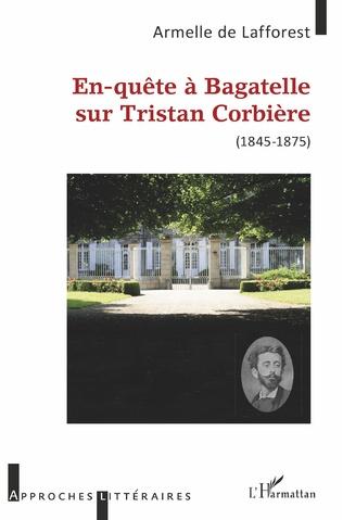 Couverture En-quête à Bagatelle sur Tristan Corbière
