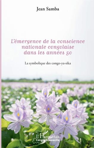 Couverture l'émergence de la conscience nationale congolaise dans les années 50