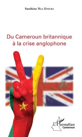 Couverture Du Cameroun britannique à la crise anglophone
