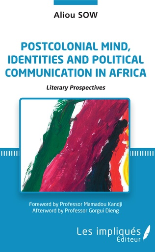 Couverture Postcolonial mind, identities and political communication in Africa