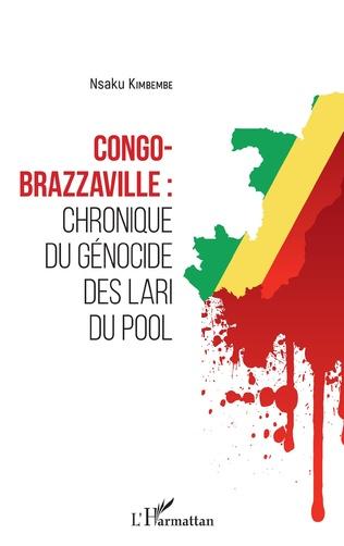 Couverture Congo-Brazzaville : chronique du génocide des Lari du Pool