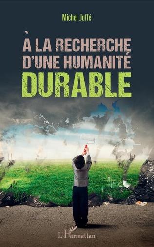 Couverture A la recherche d'une humanité durable