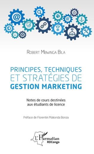 Couverture Principes, techniques et stratégies de gestion marketing