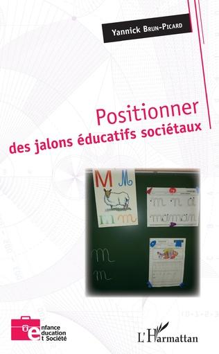 Couverture Positionner des jalons éducatifs sociétaux