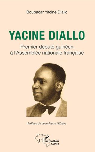 Couverture Yacine Diallo premier député guinéen à l'Assemblé nationale française