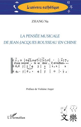 Couverture La pensée musicale de Jean-Jacques Rousseau en Chine