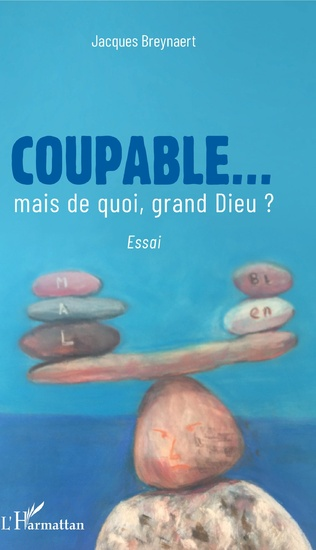 Couverture Coupable... mais de quoi, grand Dieu ?