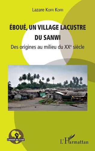 Couverture Eboué, un village lacustre du Sanwi