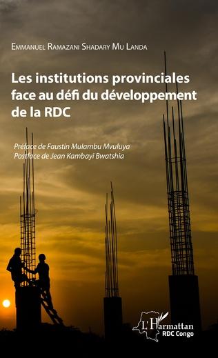 Couverture Les institutions provinciales face au défi du développement de la RDC