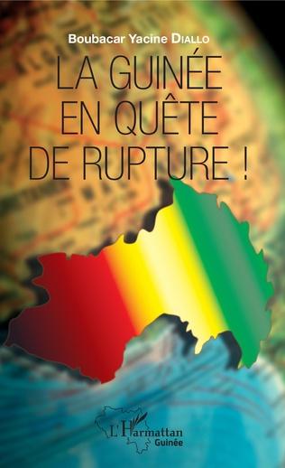 Couverture La Guinée en quête de rupture !