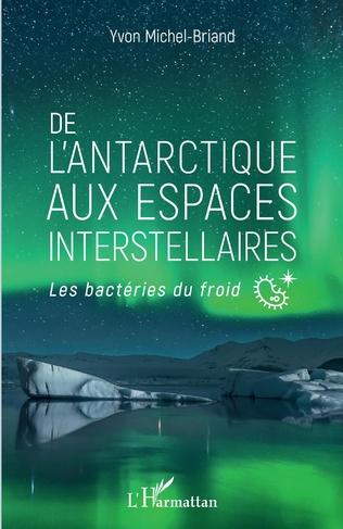Couverture De l'antarctique aux espaces interstellaires