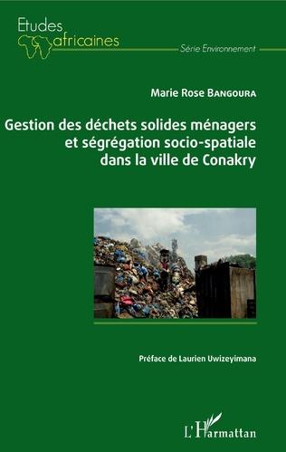 Couverture Gestion des déchets solides ménagers et ségrégation socio-spatiale dans la ville de Conakry