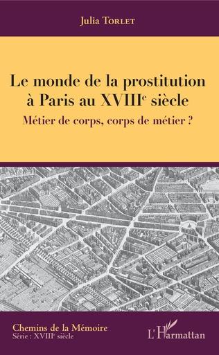 Couverture Le monde de la prostitution à Paris au XVIIIe siècle
