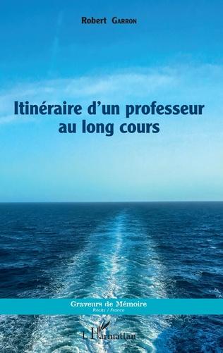 Couverture Itinéraire d'un professeur au long cours