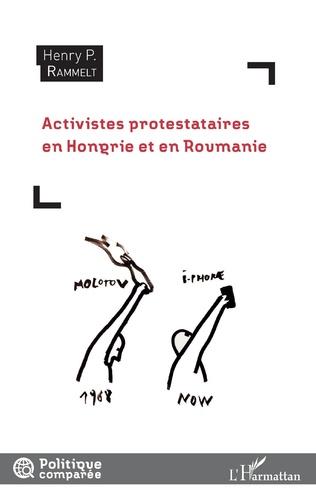 Couverture Activistes protestataires en Hongrie et en Roumanie