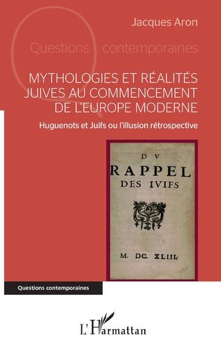 Couverture Mythologies et réalités juives au commencement de l'Europe moderne