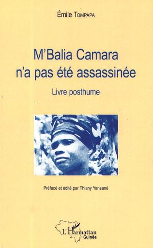 Couverture M'Balia Camara n'a pas été assassinée