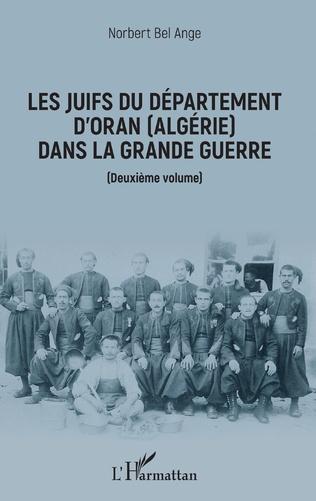 Couverture Les Juifs du département d'Oran (Algérie) dans la Grande guerre