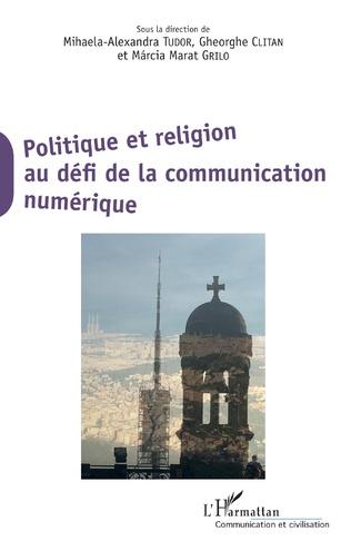 Couverture Politique et religion au défi de la communication numérique