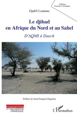 Couverture Le djihad en Afrique du Nord et au Sahel