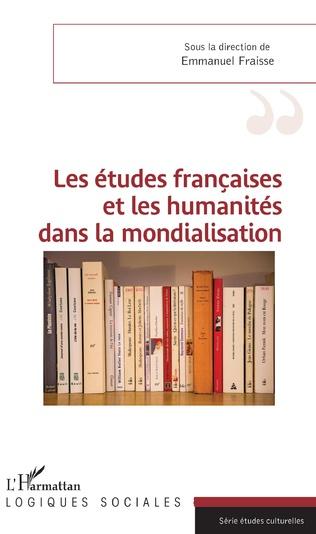 Couverture Les études françaises et les humanités dans la mondialisation