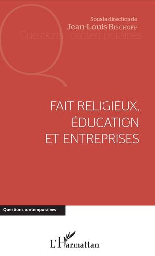Couverture Fait religieux, éducation et entreprises