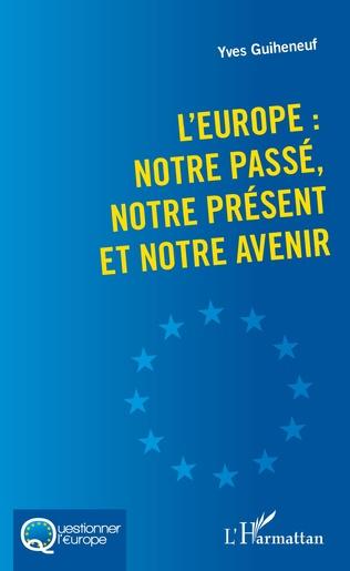 Couverture L'Europe : notre passé, notre présent et notre avenir