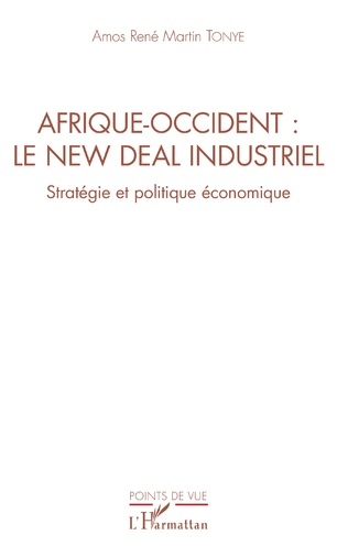 Couverture Afrique-Occident : le new deal industriel